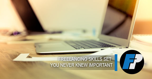 Freelancing skills set you never knew important